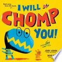I Will Chomp You