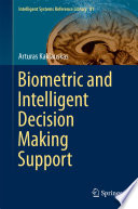 Biometric And Intelligent Decision Making Support