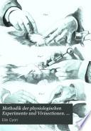 Methodik der physiologischen Experimente und Vivisectionen. atlas