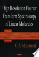 High Resolution Fourier Transform Spectroscopy Of Linear Molecules