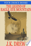 The Legend of Eagle Eye Mountain  Your Choice Books  2