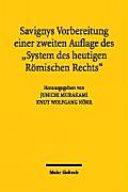 """Savignys Vorbereitung einer zweiten Auflage des """"System des heutigen Römischen Rechts"""""""