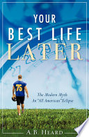 Your Best Life Later