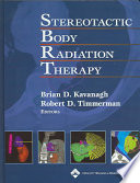 Stereotactic Body Radiation Therapy : timmerman (image guided stereotactic radiation...