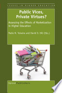 Public Vices  Private Virtues   Assessing the Effects of Marketization in Higher Education