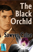 The Black Orchid : alfred heathwood embarks on an adventure into the...