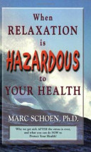 When Relaxation Is Hazardous To Your Health