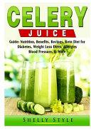 Celery Juice Guide