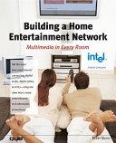 Building a Digital Home Entertainment Network