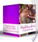 Highlanders Collection Claimed By The Highland Warrior The Highlander S Stolen Touch Return Of The Border Warrior Highland Rogue London Miss Her Highland Protector A Rose In The Storm Highlander Claimed Mills Boon E Book Collections