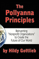 The Pollyanna Principles : your organization and your community and make...