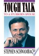 Tough Talk to a Stubborn Spouse