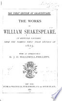 The Works of William Shakespeare in Reduced Facsimil e  from the Famous First Folio Edition of 1623