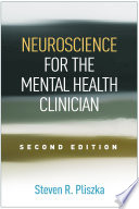 Neuroscience For The Mental Health Clinician Second Edition