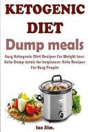 Ketogenic Diet Dump Meals