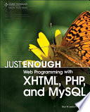 Just Enough Web Programming With Xhtml Php And Mysql