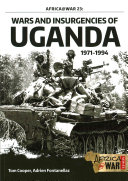 Wars and Insurgencies of Uganda 1971-1994 The King S African Rifles And Commander Of The
