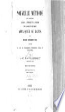 Nouvelle méthode pour apprendre à lire, à écrire et à parler une langue en six mois appliquée au latin