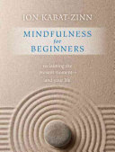 Mindfulness For Beginners : teacher who awakened western medicine to...