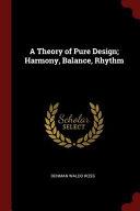 A Theory Of Pure Design Harmony Balance Rhythm