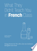 What They Didn't Teach You in French Class