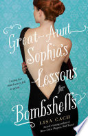 Great Aunt Sophia s Lessons for Bombshells