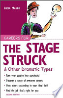 Careers for the Stagestruck & Other Dramatic Types How To Examine The Job