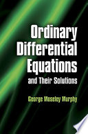 Ordinary Differential Equations and Their Solutions