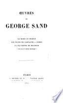 Oeuvres de George Sand: La mare au diable. Les noces de campagne. André. La fauvette du docteur