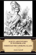 Alice s Adventures in Wonderland  Through the Looking Glass  Illustrated