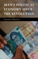Iran s Political Economy since the Revolution Economy Since The 1979 Revolution And Examines The