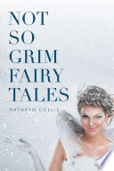 Not so Grim Fairy Tales
