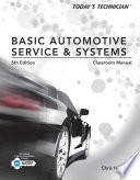 Today s Technician  Basic Automotive Service and Systems  Classroom Manual and Shop Manual