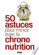 50 astuces pour mincir avec la Chrono nutrition