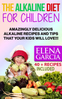 The Alkaline Diet for Children