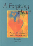 A Forgiving Heart : writers including c.s. lewis, mother...