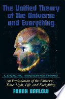 The Unified Theory of the Universe and Everything