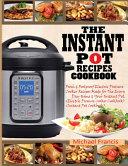 The Instant Pot Recipes Cookbook