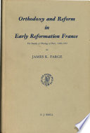Orthodoxy and Reform in Early Reformation France