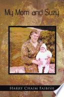 My Mom and Suzy