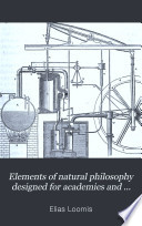 elements of natural philosophy designed for academies and high schools