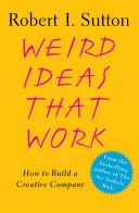 Weird Ideas That Work Every Organization Achieve A Balance