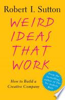 Weird Ideas That Work Every Organization Achieve A Balance Between Sustaining