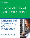 Exam 70 413 Designing and Implementing a Server Infrastructure
