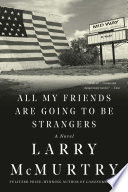 All My Friends Are Going to Be Strangers  A Novel Book PDF