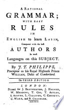 A Rational Grammar With Easy Rules In English To Learn Latin Compared With The Best Authors In Most Languages On This Subject Second Edition