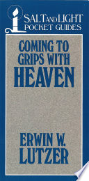 Coming to Grips with Heaven