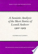 A Semiotic Analysis of the Short Stories of Leonid Andreev, 1900-1909