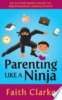 Parenting Like A Ninja