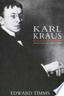 Karl Kraus Apocalyptic Satirist